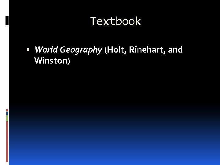 Textbook World Geography (Holt, Rinehart, and Winston)