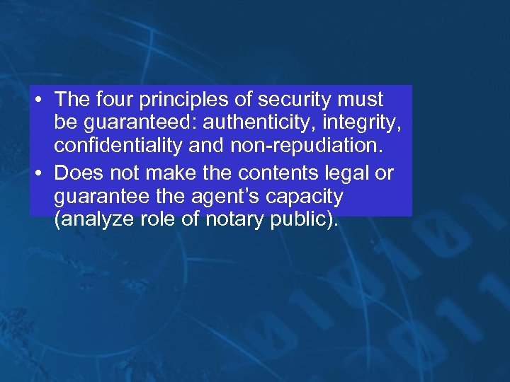 • The four principles of security must be guaranteed: authenticity, integrity, confidentiality and