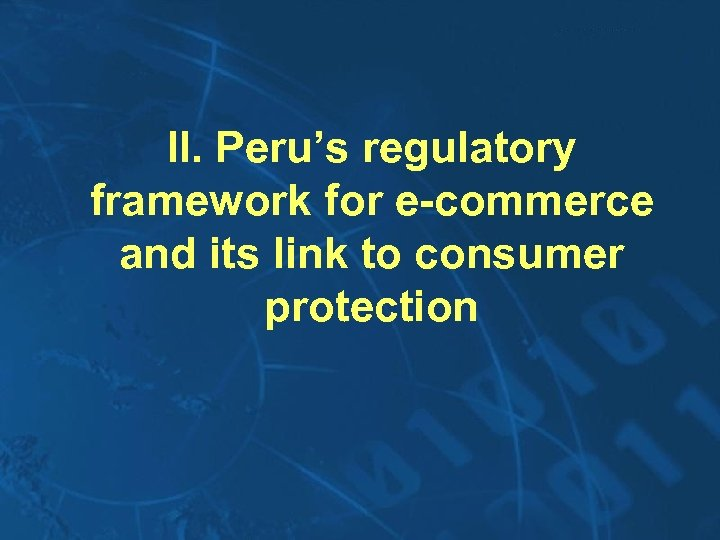 II. Peru's regulatory framework for e-commerce and its link to consumer protection