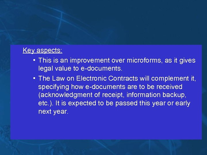 Key aspects: • This is an improvement over microforms, as it gives legal value