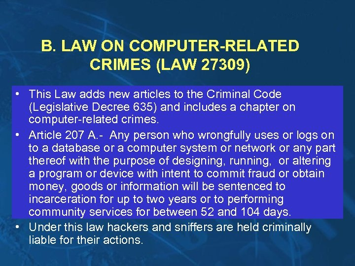 B. LAW ON COMPUTER-RELATED CRIMES (LAW 27309) • This Law adds new articles to