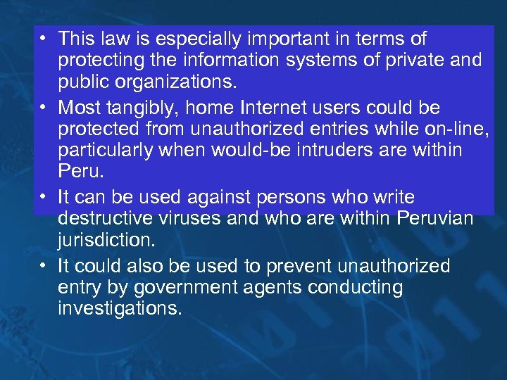 • This law is especially important in terms of protecting the information systems