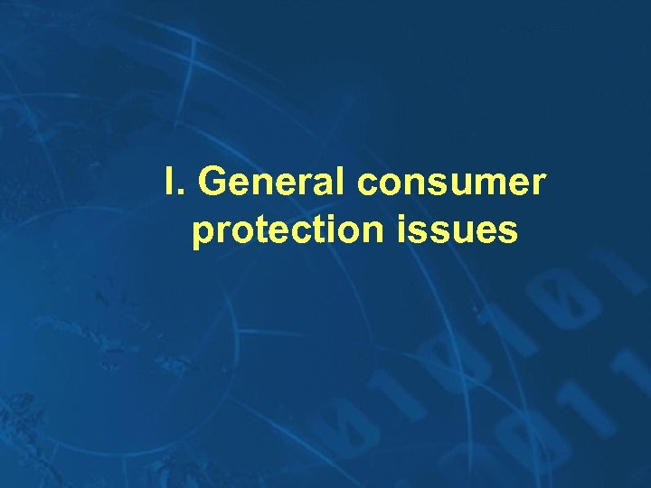I. General consumer protection issues