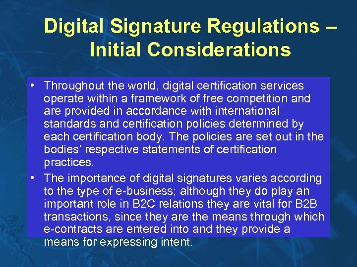 Digital Signature Regulations – Initial Considerations • Throughout the world, digital certification services operate