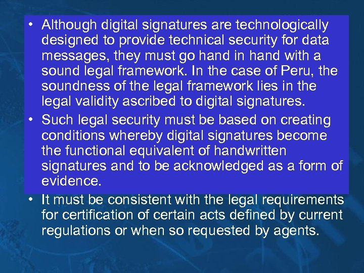 • Although digital signatures are technologically designed to provide technical security for data