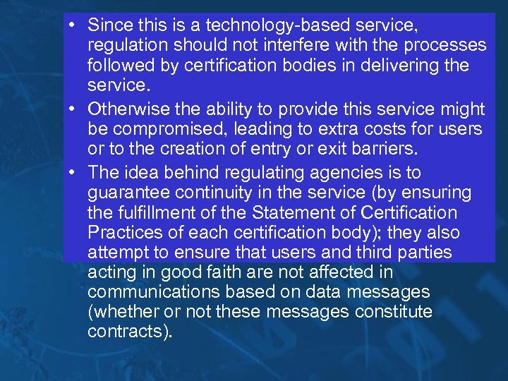 • Since this is a technology-based service, regulation should not interfere with the