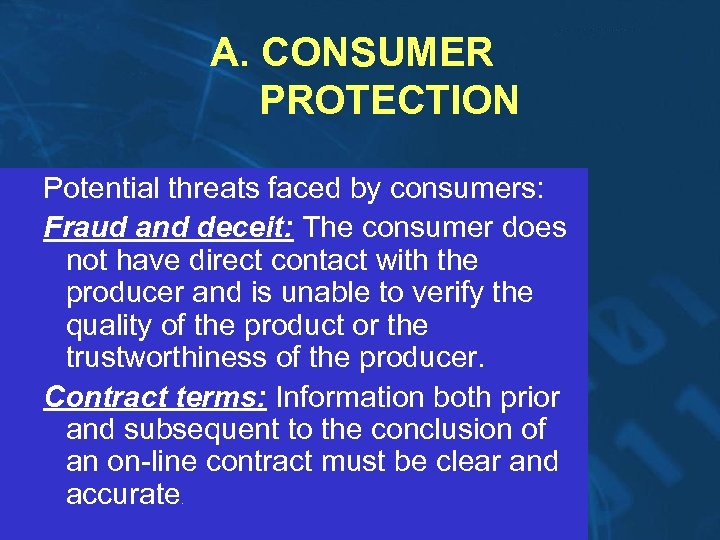 A. CONSUMER PROTECTION Potential threats faced by consumers: Fraud and deceit: The consumer does