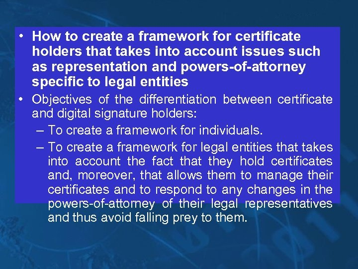 • How to create a framework for certificate holders that takes into account