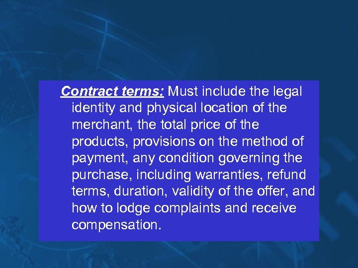 Contract terms: Must include the legal identity and physical location of the merchant, the