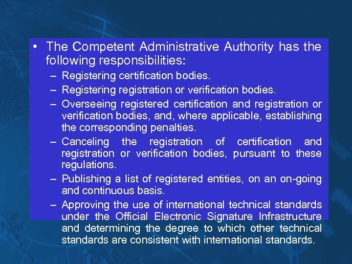 • The Competent Administrative Authority has the following responsibilities: – Registering certification bodies.