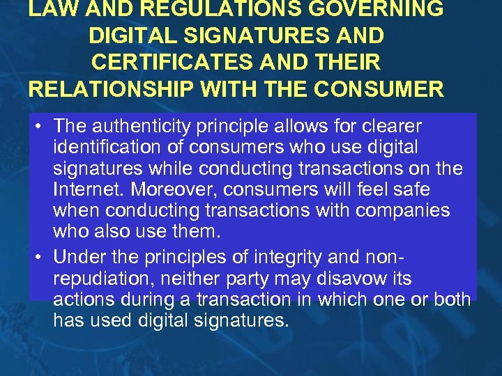 LAW AND REGULATIONS GOVERNING DIGITAL SIGNATURES AND CERTIFICATES AND THEIR RELATIONSHIP WITH THE CONSUMER
