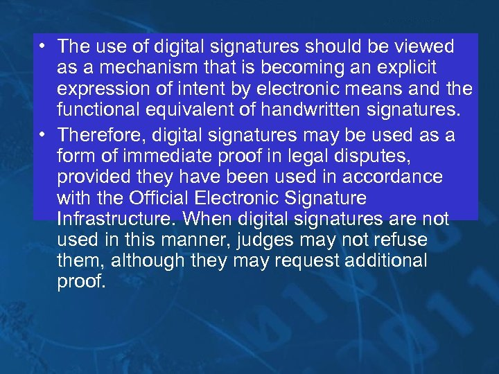 • The use of digital signatures should be viewed as a mechanism that