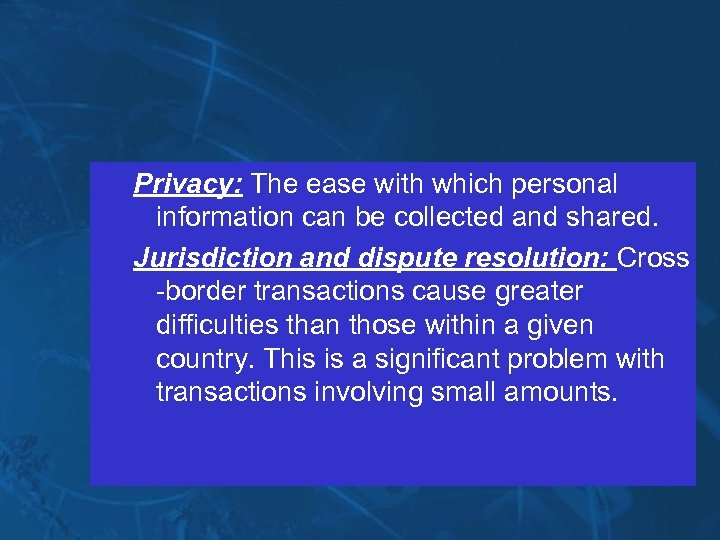 Privacy: The ease with which personal information can be collected and shared. Jurisdiction and