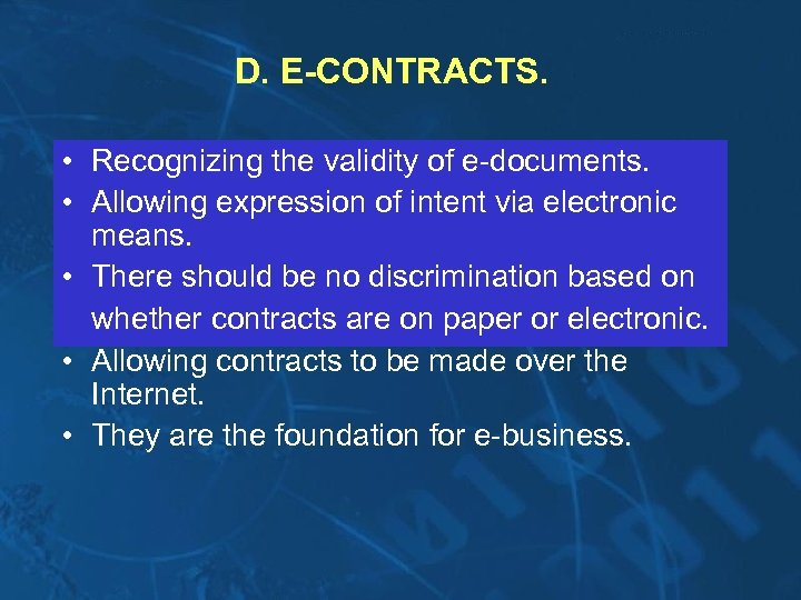 D. E-CONTRACTS. • Recognizing the validity of e-documents. • Allowing expression of intent via