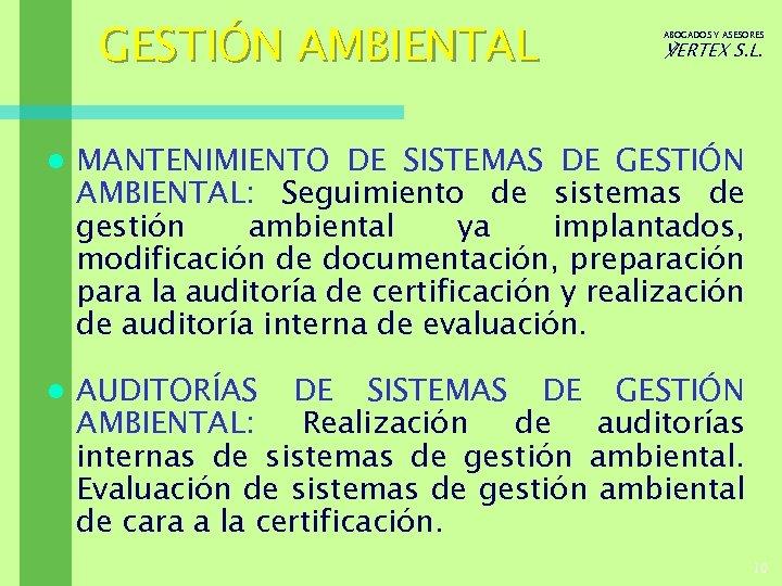 GESTIÓN AMBIENTAL ABOGADOS Y ASESORES ℣ERTEX S. L. l MANTENIMIENTO DE SISTEMAS DE GESTIÓN