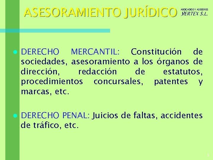 ASESORAMIENTO JURÍDICO ℣ERTEX S. L. ABOGADOS Y ASESORES l DERECHO MERCANTIL: Constitución de sociedades,