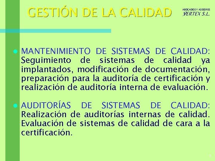 GESTIÓN DE LA CALIDAD ABOGADOS Y ASESORES ℣ERTEX S. L. l MANTENIMIENTO DE SISTEMAS