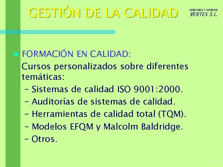 GESTIÓN DE LA CALIDAD l ABOGADOS Y ASESORES ℣ERTEX S. L. FORMACIÓN EN CALIDAD: