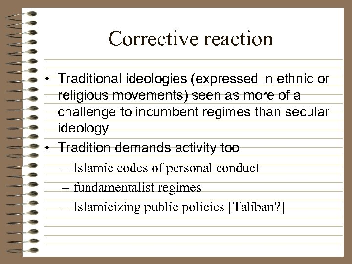 Corrective reaction • Traditional ideologies (expressed in ethnic or religious movements) seen as more