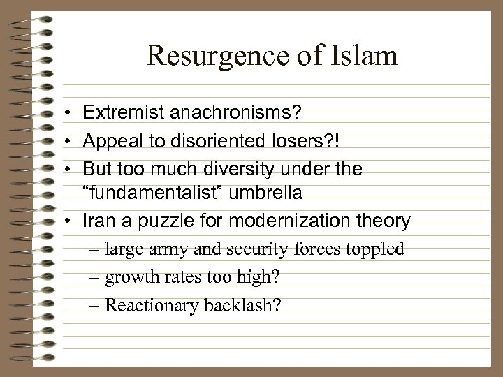 Resurgence of Islam • Extremist anachronisms? • Appeal to disoriented losers? ! • But