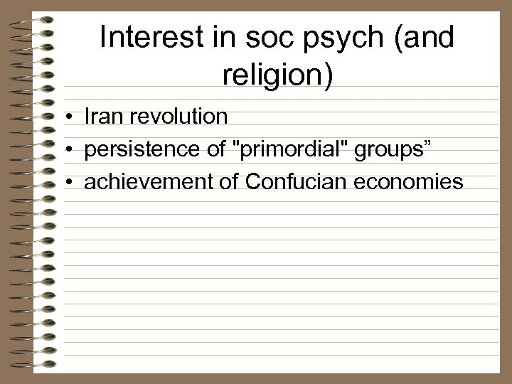 Interest in soc psych (and religion) • Iran revolution • persistence of