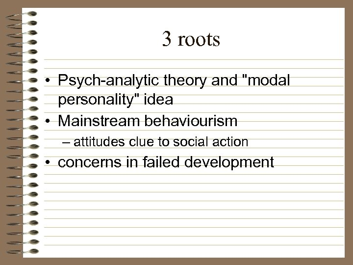 3 roots • Psych-analytic theory and