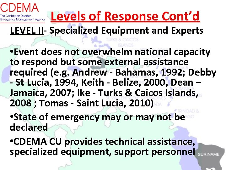Levels of Response Cont'd LEVEL II- Specialized Equipment and Experts • Event does not