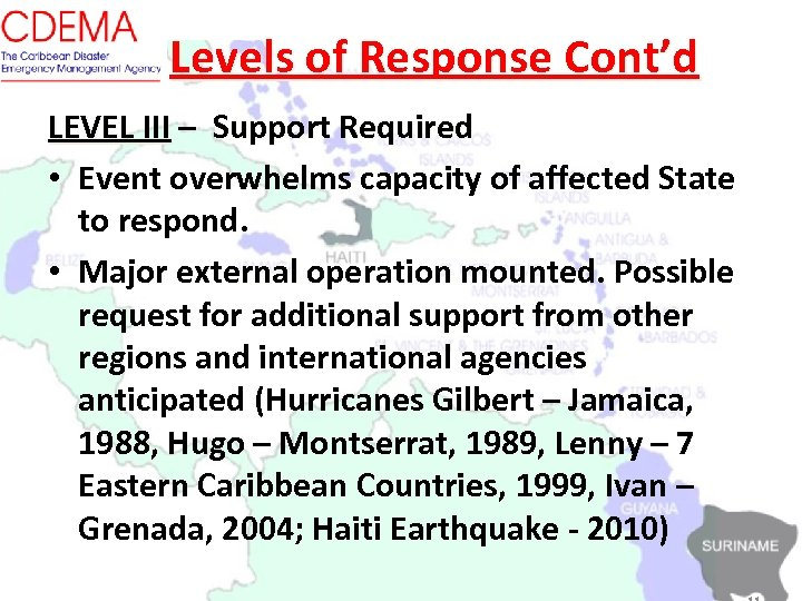 Levels of Response Cont'd LEVEL III – Support Required • Event overwhelms capacity of
