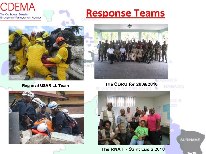 Response Teams Regional USAR LL Team The CDRU for 2009/2010 The RNAT - Saint