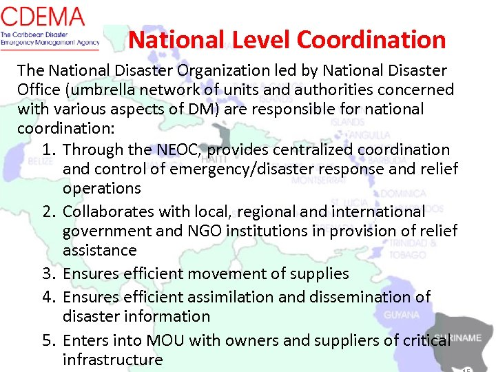 National Level Coordination The National Disaster Organization led by National Disaster Office (umbrella network