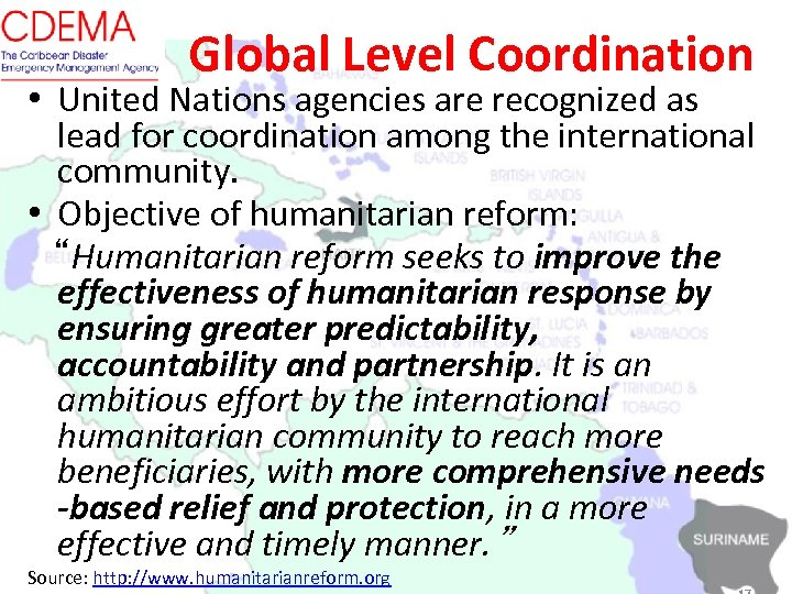 Global Level Coordination • United Nations agencies are recognized as lead for coordination among