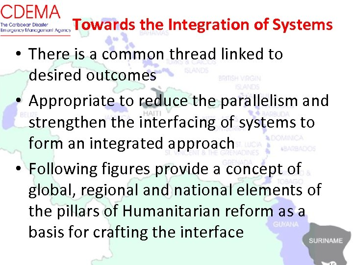 Towards the Integration of Systems • There is a common thread linked to desired