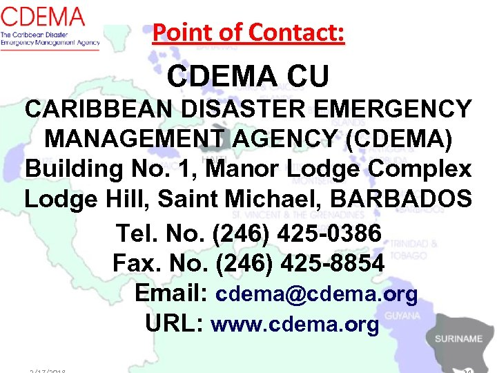 Point of Contact: CDEMA CU CARIBBEAN DISASTER EMERGENCY MANAGEMENT AGENCY (CDEMA) Building No. 1,