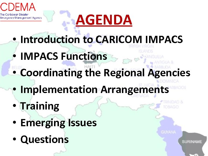 AGENDA • • Introduction to CARICOM IMPACS Functions Coordinating the Regional Agencies Implementation Arrangements