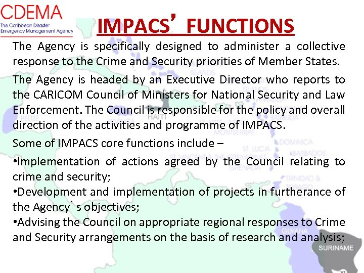 IMPACS' FUNCTIONS The Agency is specifically designed to administer a collective response to the