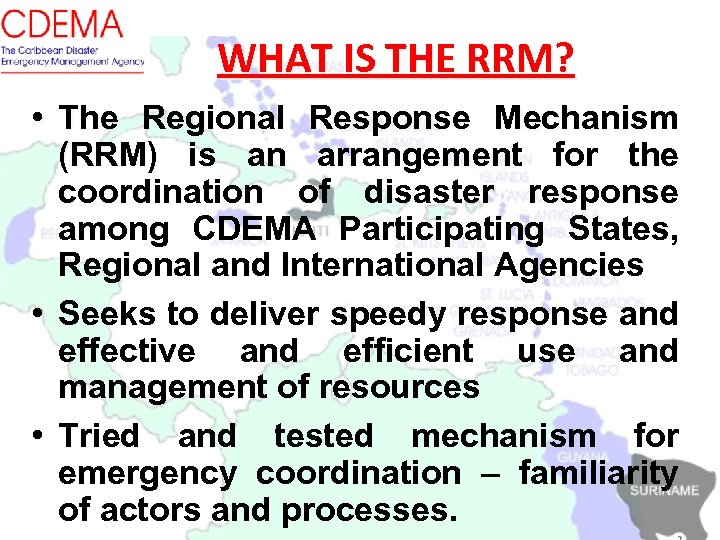 WHAT IS THE RRM? • The Regional Response Mechanism (RRM) is an arrangement for