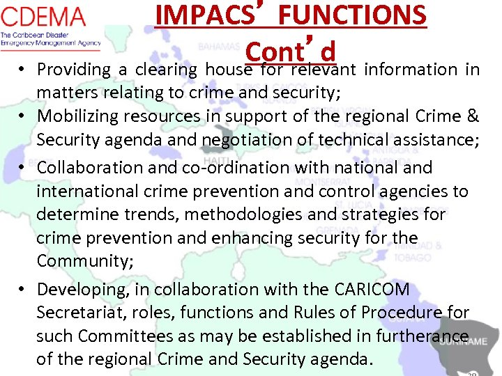 • IMPACS' FUNCTIONS Cont'd information in Providing a clearing house for relevant matters