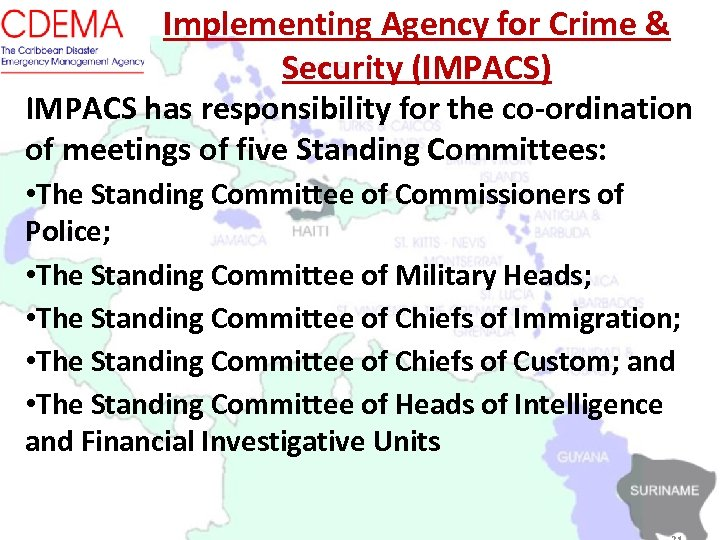 Implementing Agency for Crime & Security (IMPACS) IMPACS has responsibility for the co-ordination of