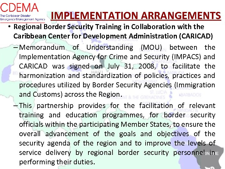 IMPLEMENTATION ARRANGEMENTS • Regional Border Security Training in Collaboration with the Caribbean Center for