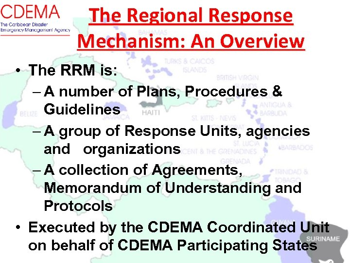 The Regional Response Mechanism: An Overview • The RRM is: – A number of