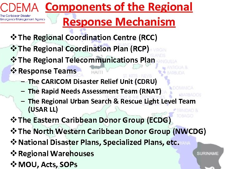 Components of the Regional Response Mechanism v The Regional Coordination Centre (RCC) v The