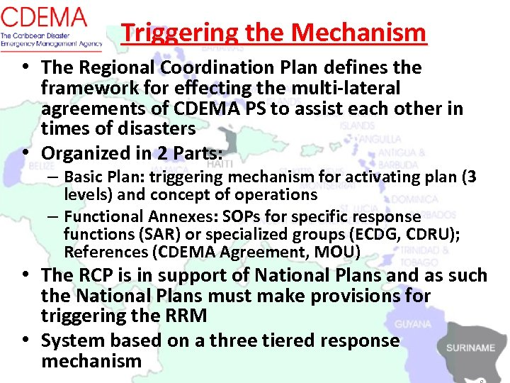 Triggering the Mechanism • The Regional Coordination Plan defines the framework for effecting the