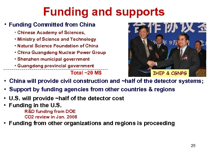 Funding and supports • Funding Committed from China • Chinese Academy of Sciences, •