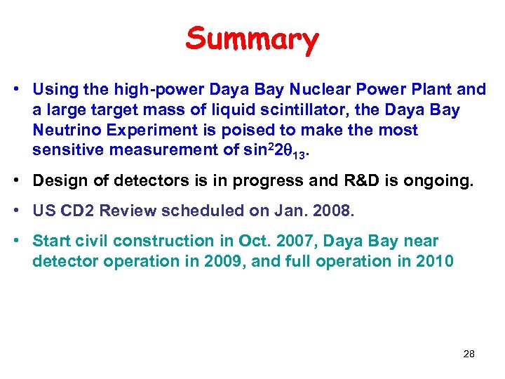 Summary • Using the high-power Daya Bay Nuclear Power Plant and a large target