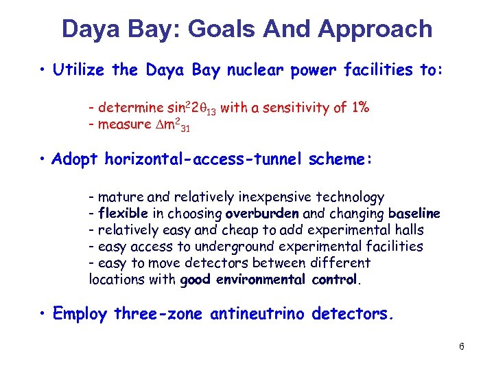 Daya Bay: Goals And Approach • Utilize the Daya Bay nuclear power facilities to: