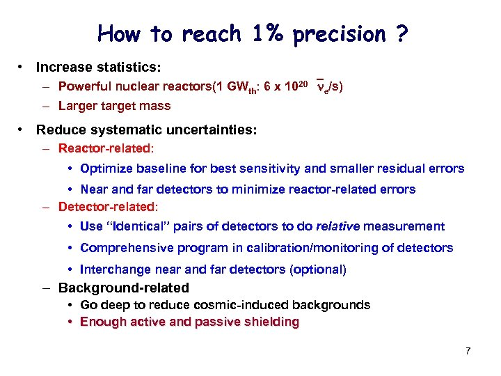 How to reach 1% precision ? • Increase statistics: – Powerful nuclear reactors(1 GWth: