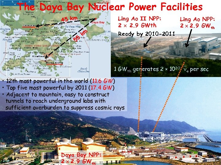 The Daya Bay Nuclear Power Facilities 45 km 55 km Ling Ao II NPP: