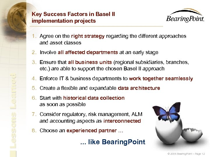 Key Success Factors in Basel II implementation projects 1. Agree on the right strategy