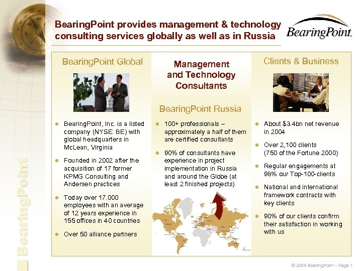 Bearing. Point provides management & technology consulting services globally as well as in Russia