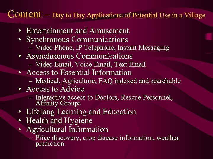 Content – Day to Day Applications of Potential Use in a Village • Entertainment